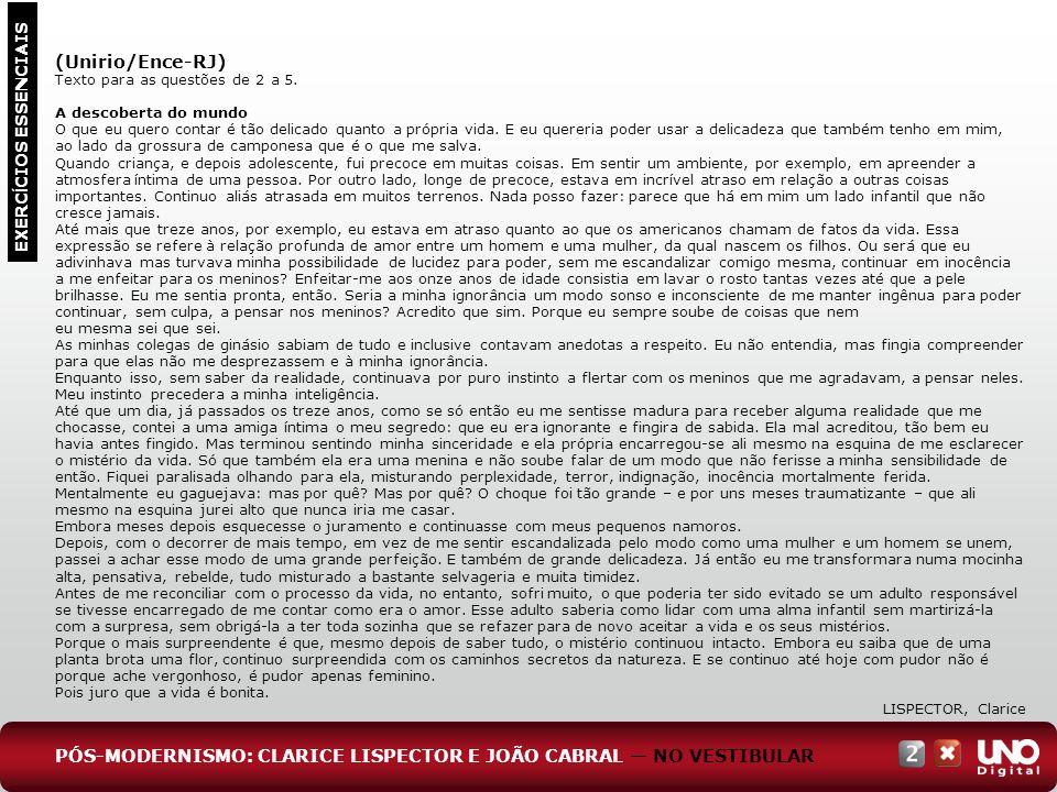 EXERC Í CIOS ESSENCIAIS (Unirio/Ence-RJ) Texto para as questões de 2 a 5. A descoberta do mundo O que eu quero contar é tão delicado quanto a própria