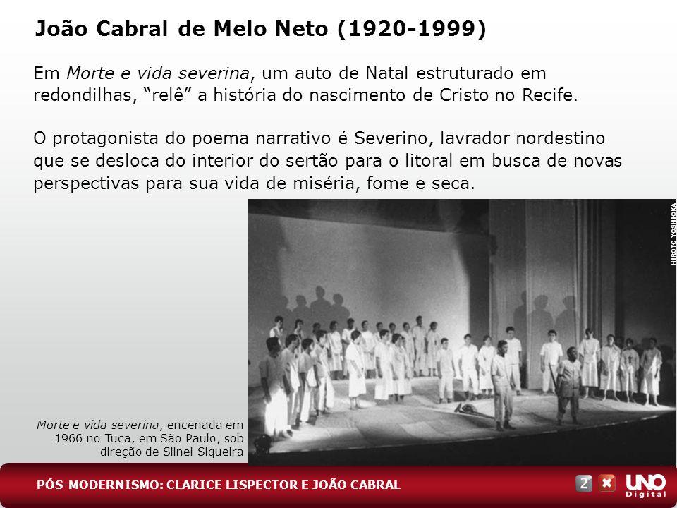 João Cabral de Melo Neto (1920-1999) Em Morte e vida severina, um auto de Natal estruturado em redondilhas, relê a história do nascimento de Cristo no