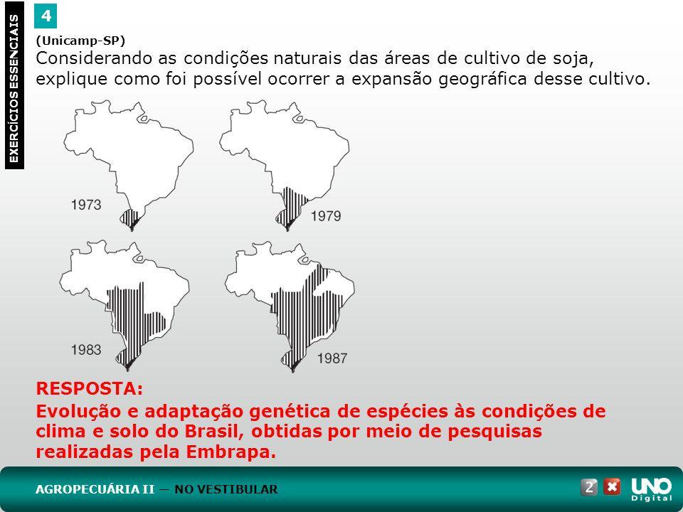 4 EXERC Í CIOS ESSENCIAIS RESPOSTA: Evolução e adaptação genética de espécies às condições de clima e solo do Brasil, obtidas por meio de pesquisas re