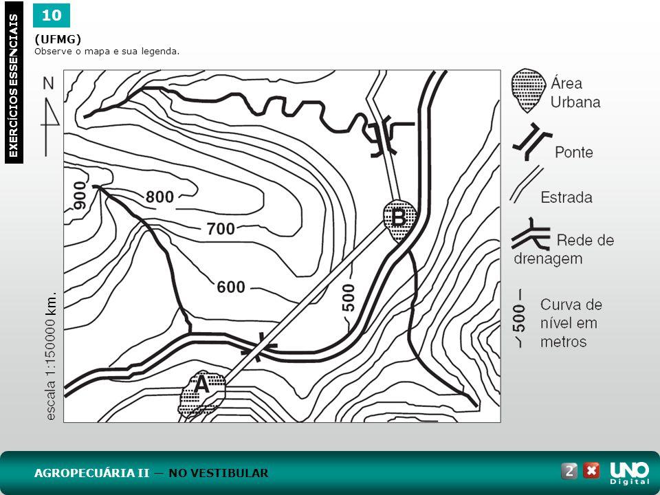 10 EXERC Í CIOS ESSENCIAIS (UFMG) Observe o mapa e sua legenda. AGROPECUÁRIA II NO VESTIBULAR km.