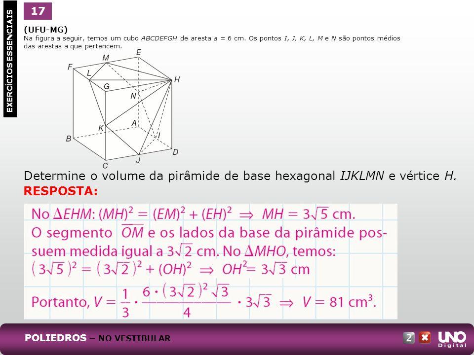 (UFU-MG) Na figura a seguir, temos um cubo ABCDEFGH de aresta a = 6 cm. Os pontos I, J, K, L, M e N são pontos médios das arestas a que pertencem. Det