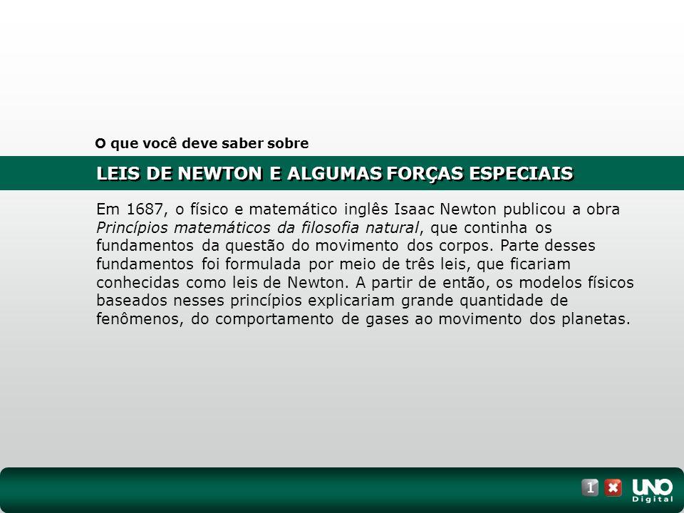 LEIS DE NEWTON E ALGUMAS FORÇAS ESPECIAIS I.