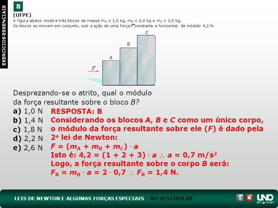(UFPE) A figura abaixo mostra três blocos de massa m A = 1,0 kg, m B = 2,0 kg e m C = 3,0 kg. Os blocos se movem em conjunto, sob a ação de uma força