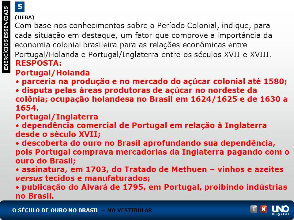 (UFBA) Com base nos conhecimentos sobre o Período Colonial, indique, para cada situação em destaque, um fator que comprove a importância da economia c