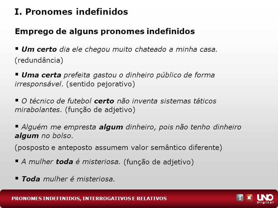 (dupla negação) (função de sujeito) Emprego de alguns pronomes indefinidos Cada neto recebeu mil reais de herança.