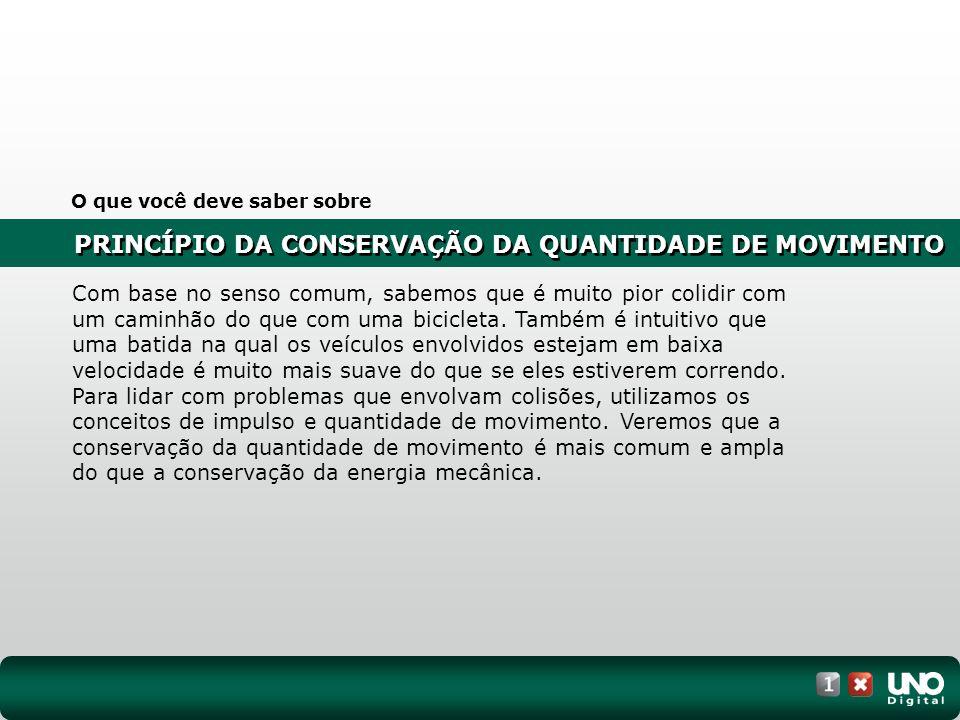 PRINCÍPIO DA CONSERVAÇÃO DA QUANTIDADE DE MOVIMENTO I.