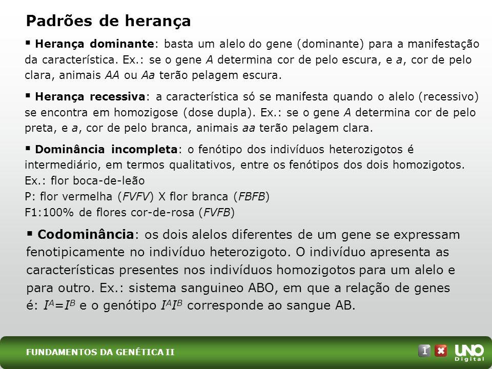 Padrões de herança Alelos letais: afetam a sobrevivência ou a capacidade reprodutiva de seus portadores.