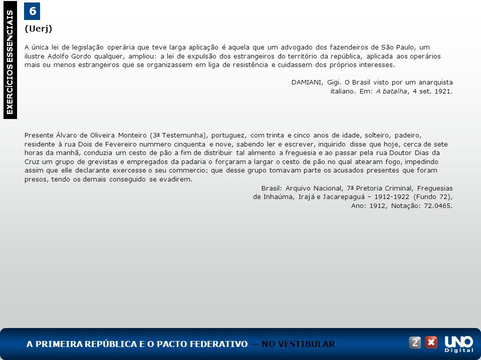 (Uerj) A única lei de legislação operária que teve larga aplicação é aquela que um advogado dos fazendeiros de São Paulo, um ilustre Adolfo Gordo qual