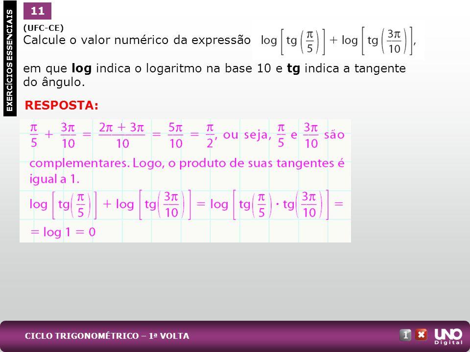 (UFC-CE) Calcule o valor numérico da expressão: em que log indica o logaritmo na base 10 e tg indica a tangente do ângulo. 11 EXERC Í CIOS ESSENCIAIS
