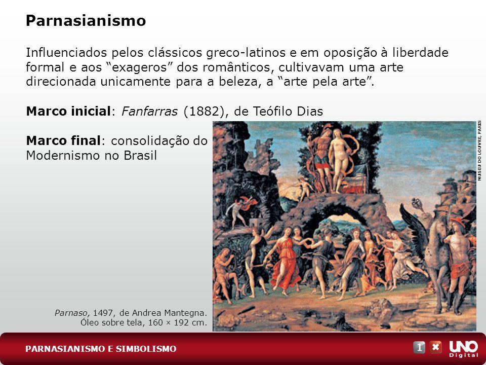 Parnasianismo PARNASIANISMO E SIMBOLISMO Influenciados pelos clássicos greco-latinos e em oposição à liberdade formal e aos exageros dos românticos, c