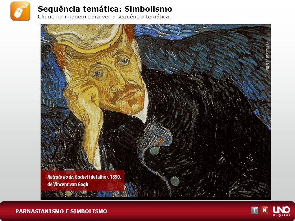 Sequência temática: Simbolismo Clique na imagem para ver a sequência temática. PARNASIANISMO E SIMBOLISMO