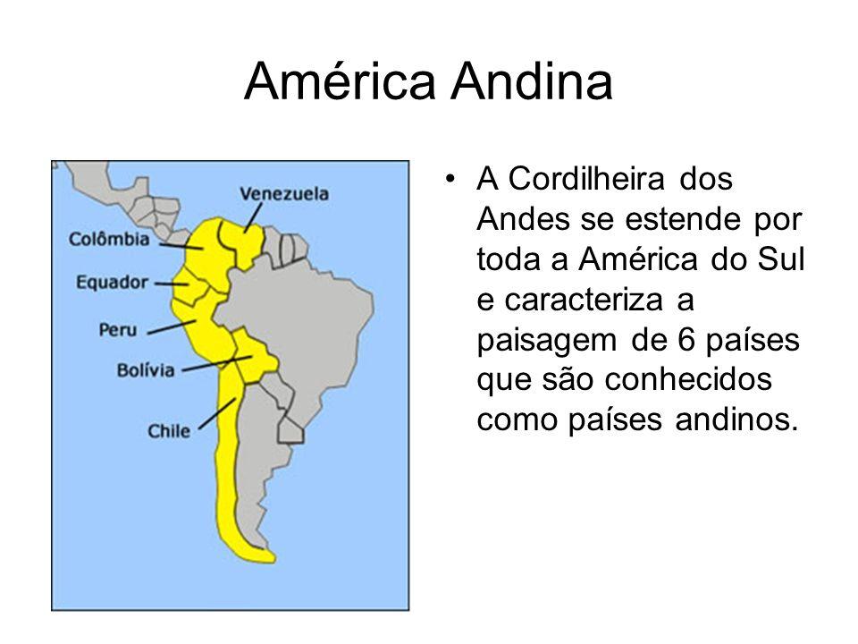 América Andina A Cordilheira dos Andes se estende por toda a América do Sul e caracteriza a paisagem de 6 países que são conhecidos como países andino