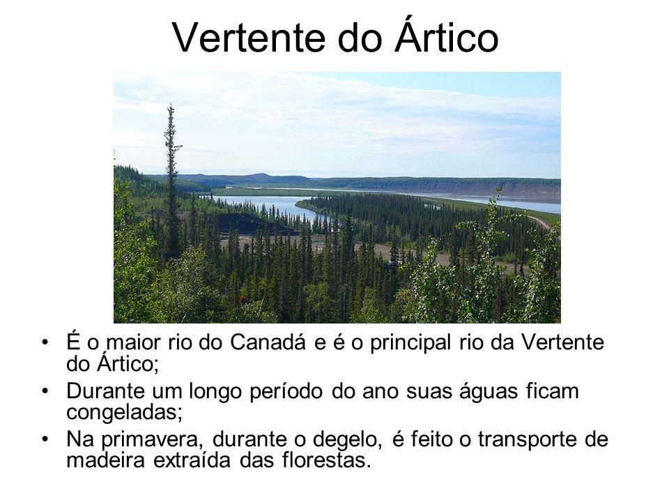 Vertente do Ártico É o maior rio do Canadá e é o principal rio da Vertente do Ártico; Durante um longo período do ano suas águas ficam congeladas; Na