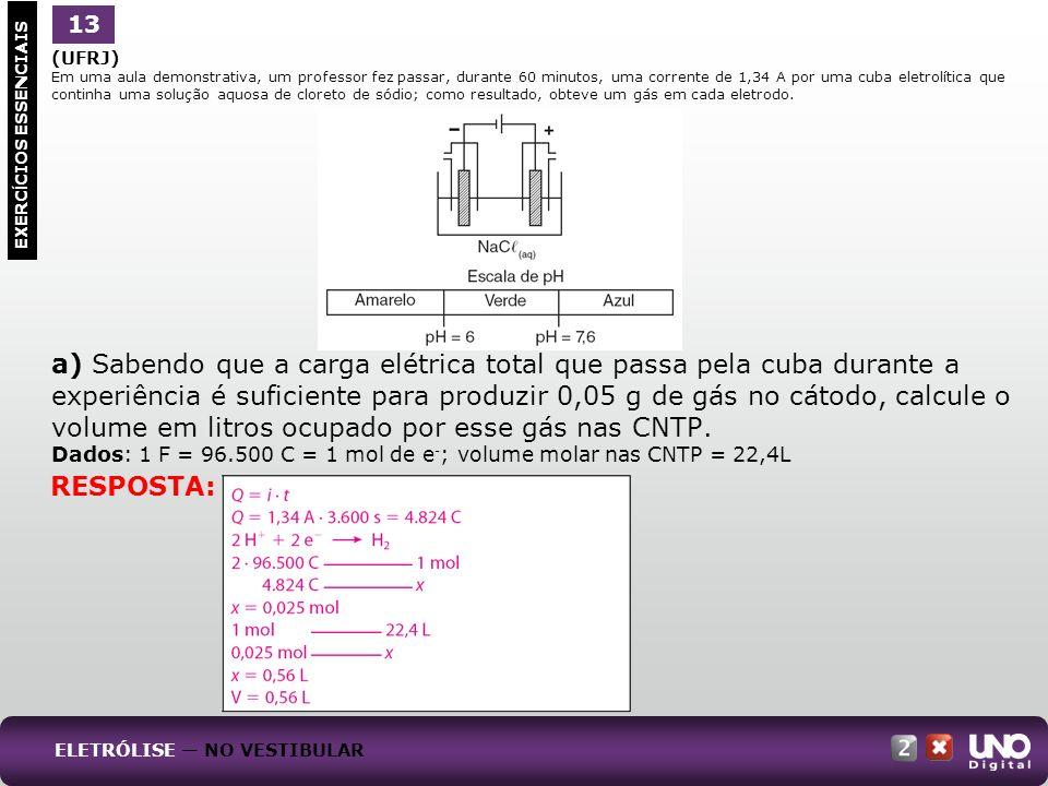 (UFRJ) Em uma aula demonstrativa, um professor fez passar, durante 60 minutos, uma corrente de 1,34 A por uma cuba eletrolítica que continha uma soluç