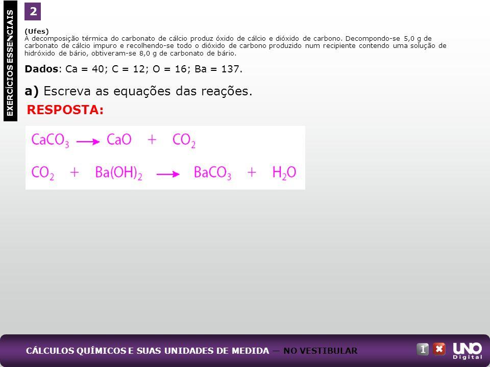 (Ufes) A decomposição térmica do carbonato de cálcio produz óxido de cálcio e dióxido de carbono. Decompondo-se 5,0 g de carbonato de cálcio impuro e