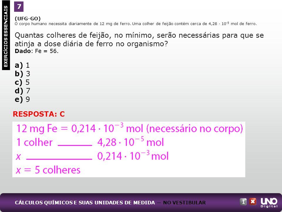 (UFG-GO) O corpo humano necessita diariamente de 12 mg de ferro. Uma colher de feijão contém cerca de 4,28 · 10 -5 mol de ferro. Quantas colheres de f