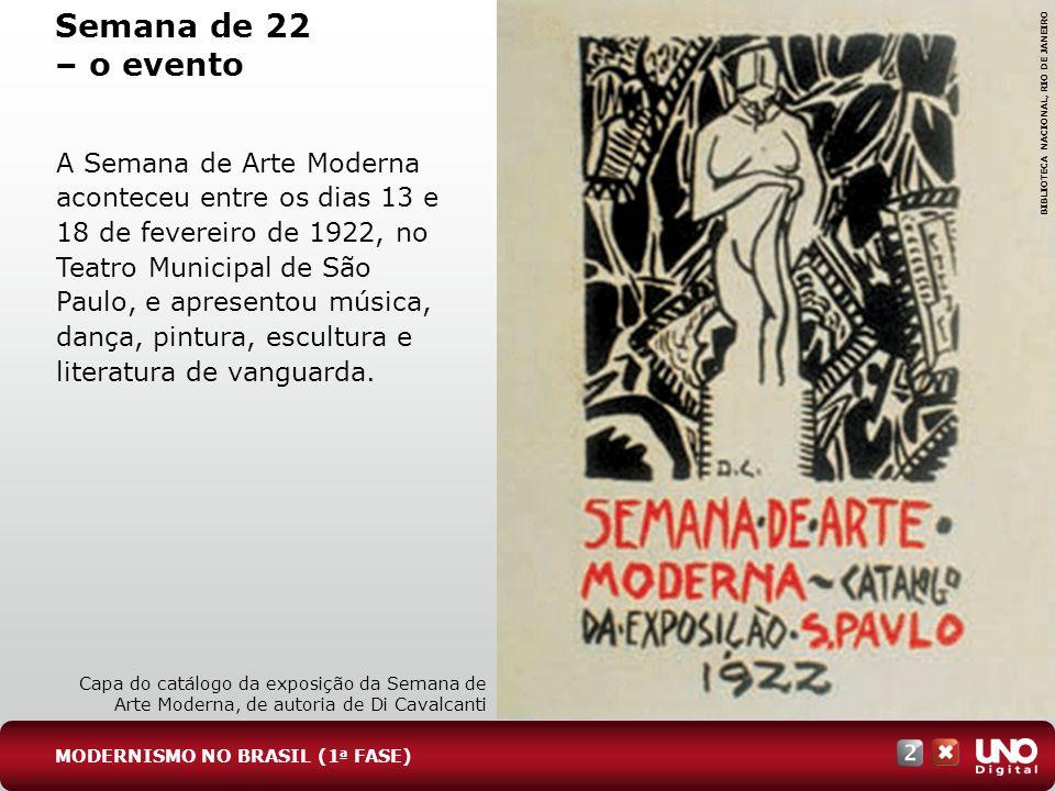 Semana de 22 – o evento A Semana de Arte Moderna aconteceu entre os dias 13 e 18 de fevereiro de 1922, no Teatro Municipal de São Paulo, e apresentou