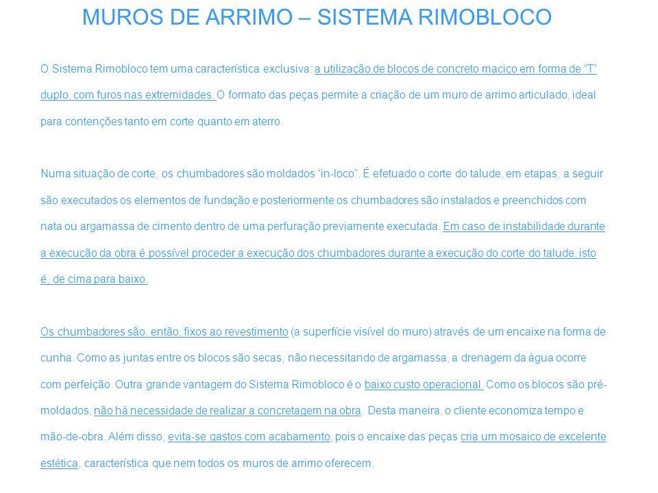 MUROS DE ARRIMO – SISTEMA RIMOBLOCO O Sistema Rimobloco tem uma característica exclusiva: a utilização de blocos de concreto maciço em forma de T dupl