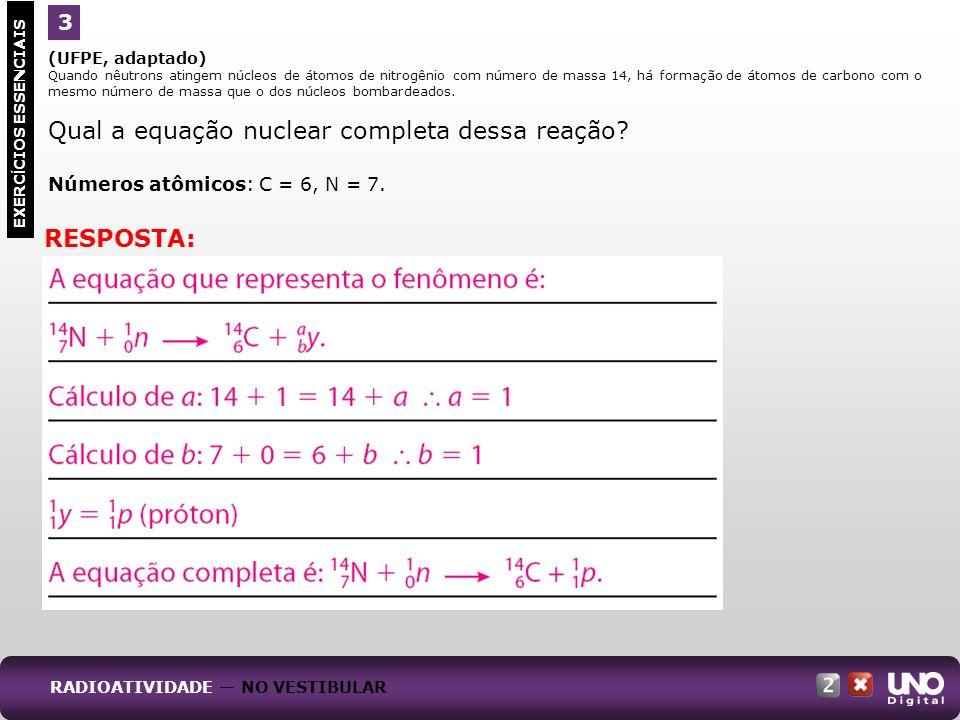 (UFPE, adaptado) Quando nêutrons atingem núcleos de átomos de nitrogênio com número de massa 14, há formação de átomos de carbono com o mesmo número d