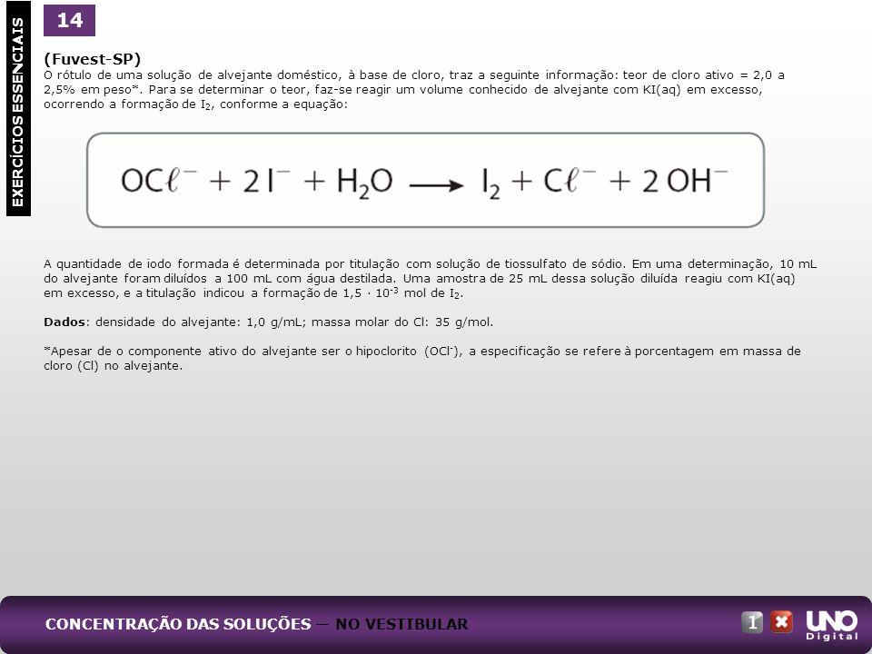 EXERC Í CIOS ESSENCIAIS 14 a) Verifique se a especificação do rótulo é válida, calculando o teor de cloro ativo desse alvejante.