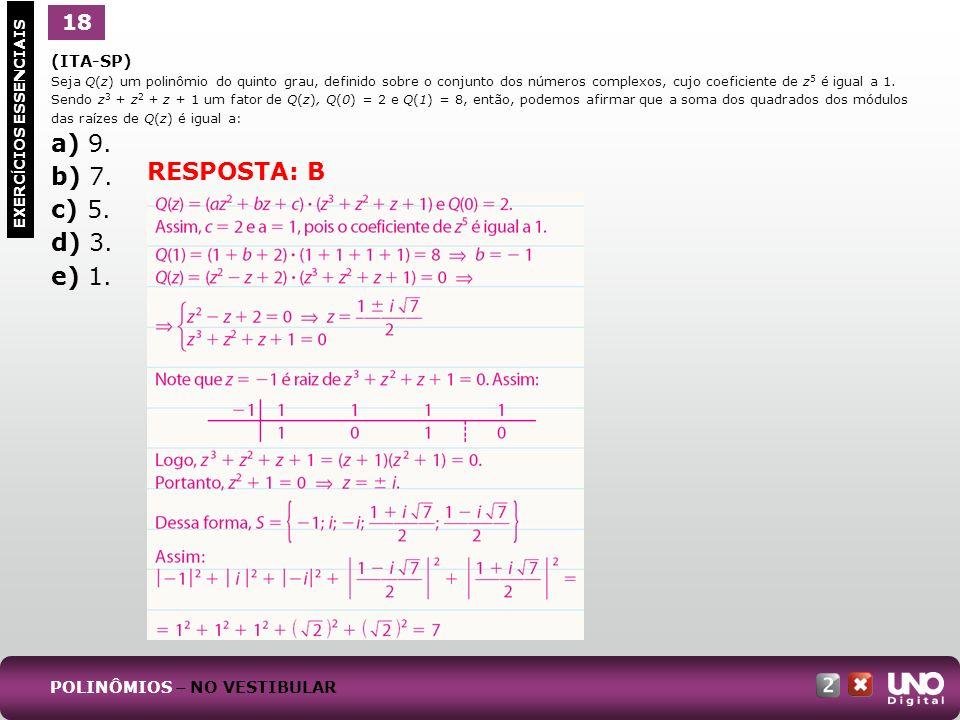 (ITA-SP) Seja Q(z) um polinômio do quinto grau, definido sobre o conjunto dos números complexos, cujo coeficiente de z 5 é igual a 1. Sendo z 3 + z 2