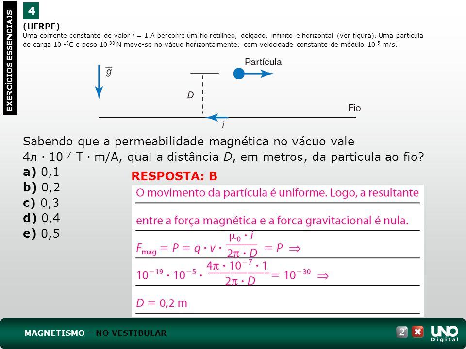 (UFRPE) Uma corrente constante de valor i = 1 A percorre um fio retilíneo, delgado, infinito e horizontal (ver figura). Uma partícula de carga 10 -19
