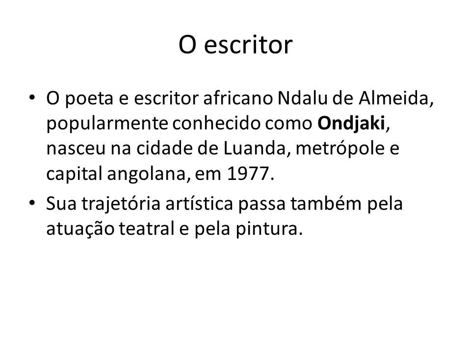 O escritor O poeta e escritor africano Ndalu de Almeida, popularmente conhecido como Ondjaki, nasceu na cidade de Luanda, metrópole e capital angolana, em 1977.