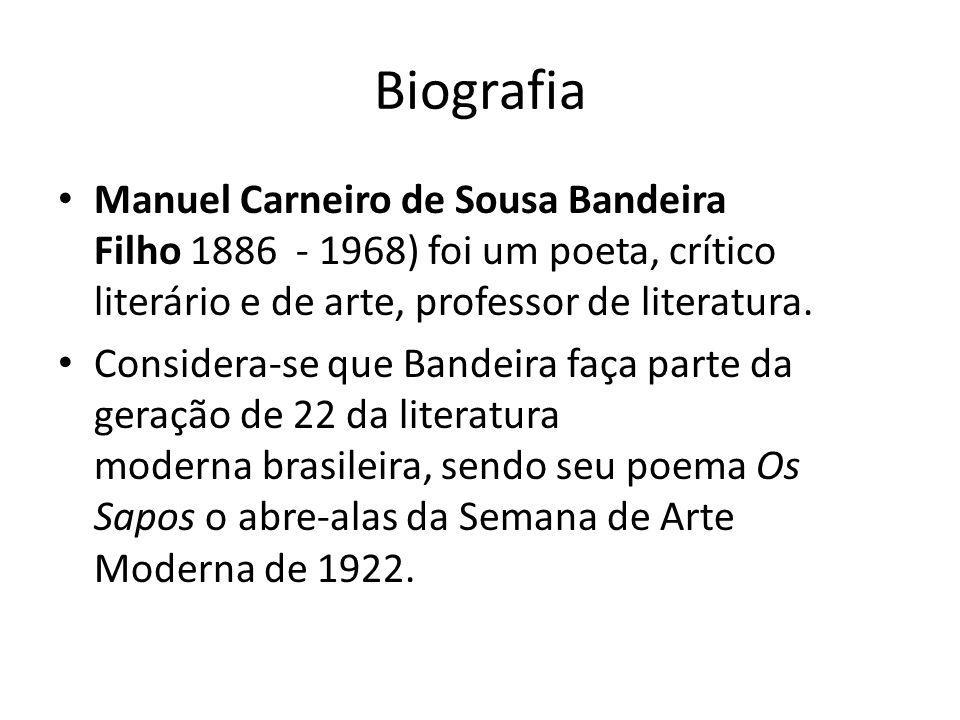Biografia Manuel Carneiro de Sousa Bandeira Filho 1886 - 1968) foi um poeta, crítico literário e de arte, professor de literatura. Considera-se que Ba