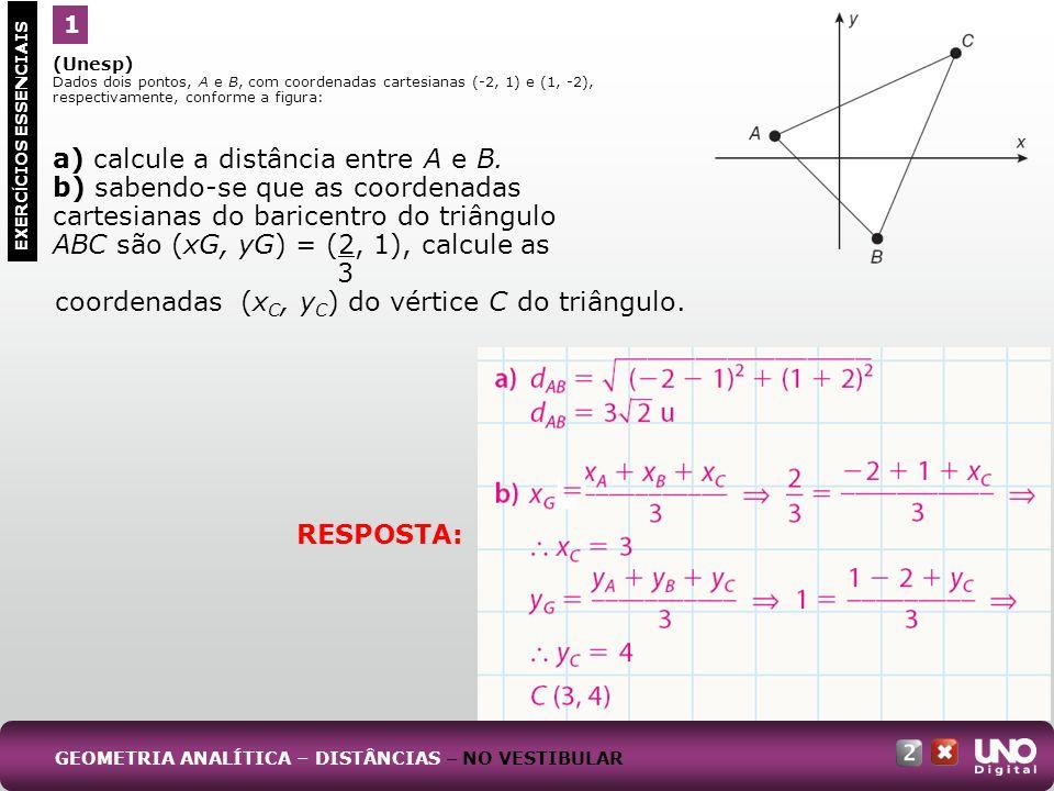 (Unesp) Dados dois pontos, A e B, com coordenadas cartesianas (-2, 1) e (1, -2), respectivamente, conforme a figura: a) calcule a distância entre A e