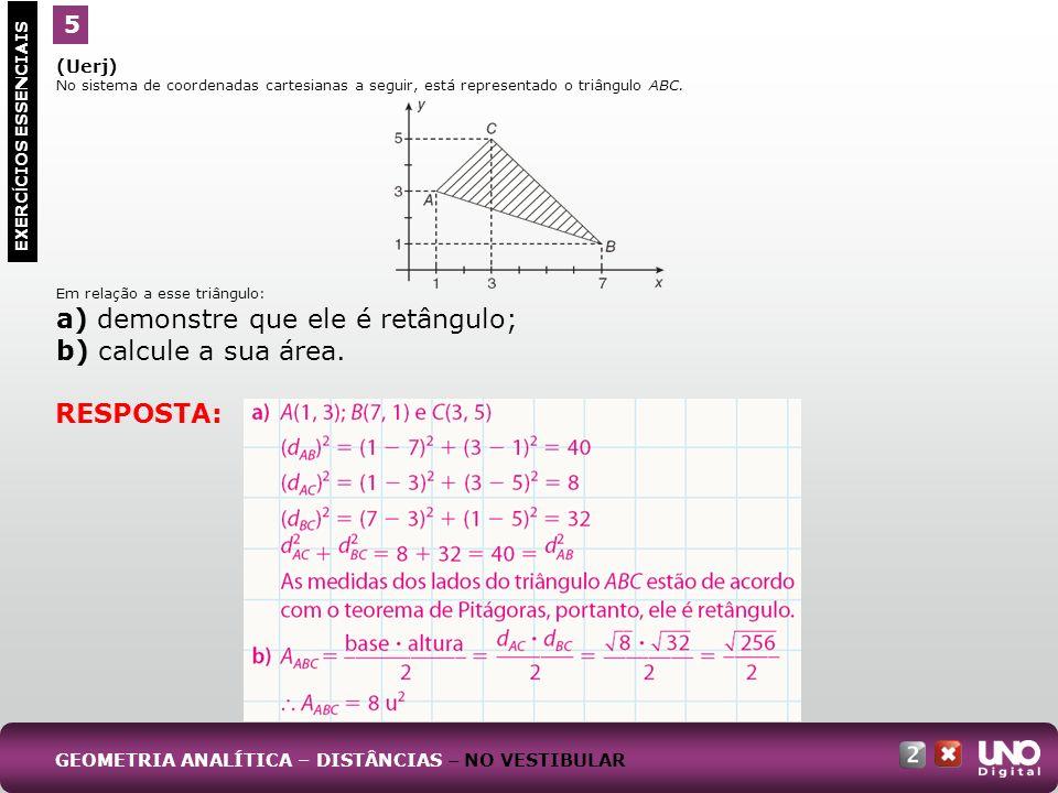 (Uerj) No sistema de coordenadas cartesianas a seguir, está representado o triângulo ABC. Em relação a esse triângulo: a) demonstre que ele é retângul