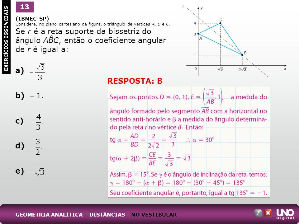 (IBMEC-SP) Considere, no plano cartesiano da figura, o triângulo de vértices A, B e C. Se r é a reta suporte da bissetriz do ângulo ABC, então o coefi