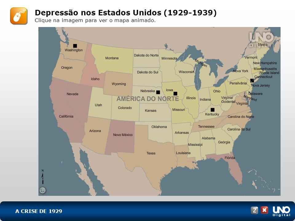 Depressão nos Estados Unidos (1929-1939) Clique na imagem para ver o mapa animado.