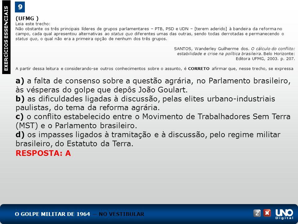 (UFMG ) Leia este trecho: Não obstante os três principais líderes de grupos parlamentares – PTB, PSD e UDN – [terem aderido] à bandeira da reforma no