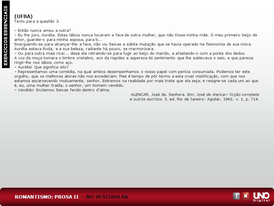 EXERC Í CIOS ESSENCIAIS (UFBA) Texto para a questão 3.
