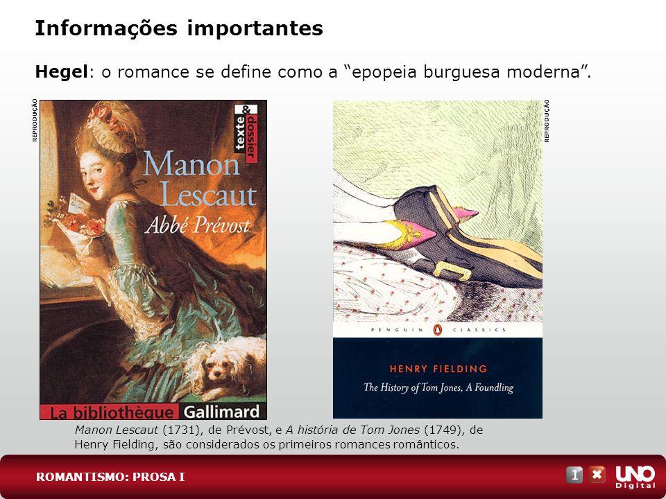 Informações importantes Hegel: o romance se define como a epopeia burguesa moderna. Manon Lescaut (1731), de Prévost, e A história de Tom Jones (1749)
