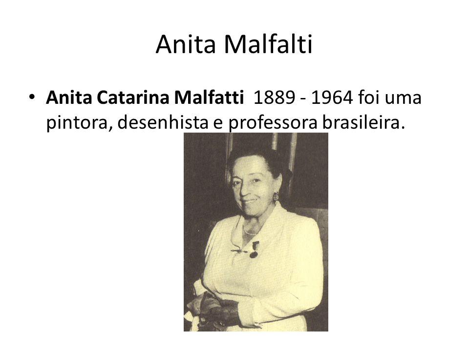 Anita Malfalti Anita Catarina Malfatti 1889 - 1964 foi uma pintora, desenhista e professora brasileira.