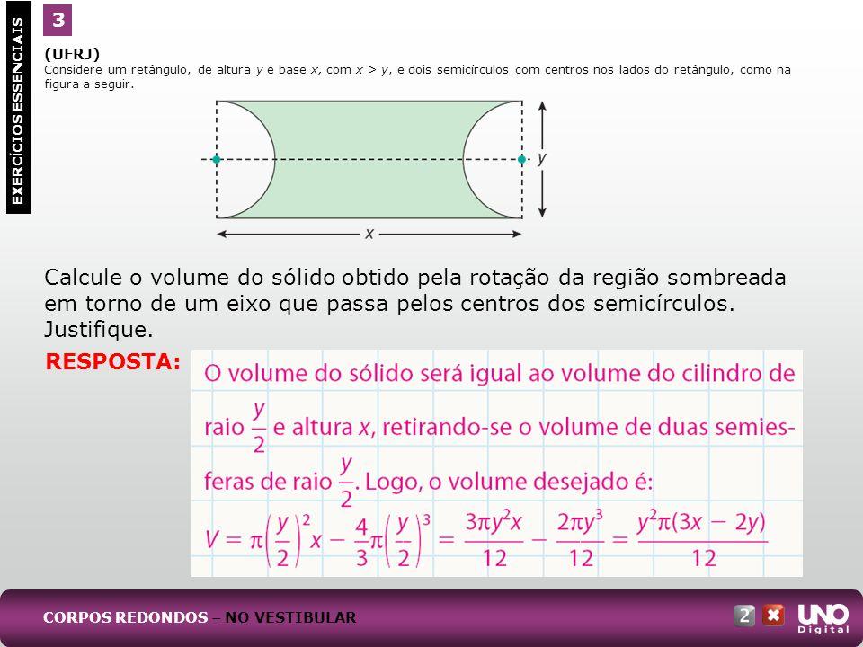 (UFRJ) Considere um retângulo, de altura y e base x, com x > y, e dois semicírculos com centros nos lados do retângulo, como na figura a seguir. Calcu