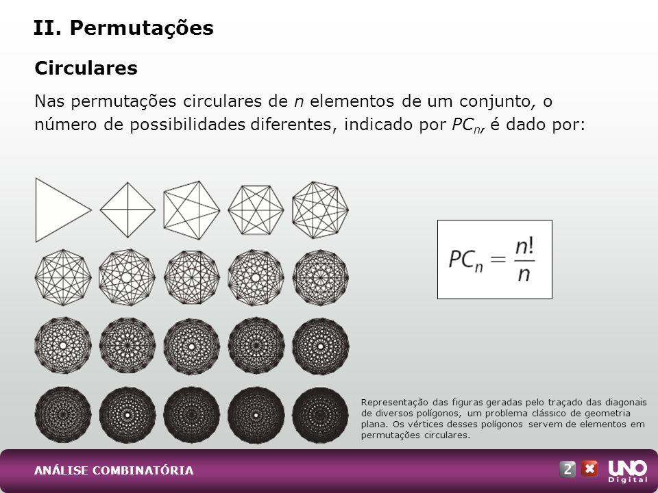 São configurações ordenadas de alguns elementos de um conjunto em que a quantidade de elementos é menor que a quantidade de elementos do conjunto original ou igual a ela.