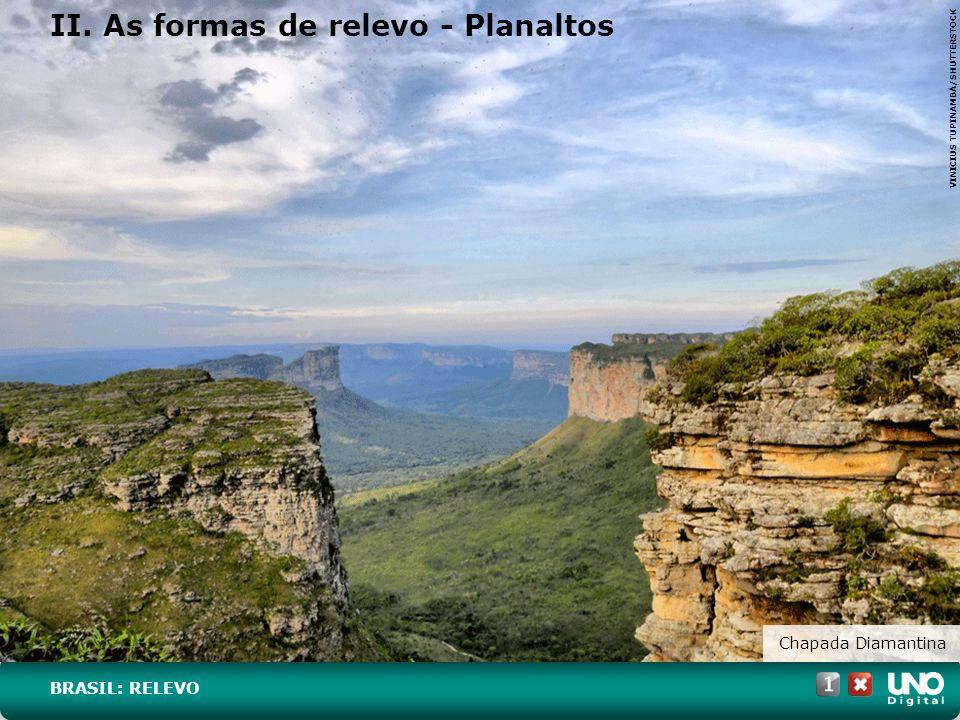Chapada Diamantina II. As formas de relevo - Planaltos VINICIUS TUPINAMBÁ/SHUTTERSTOCK BRASIL: RELEVO