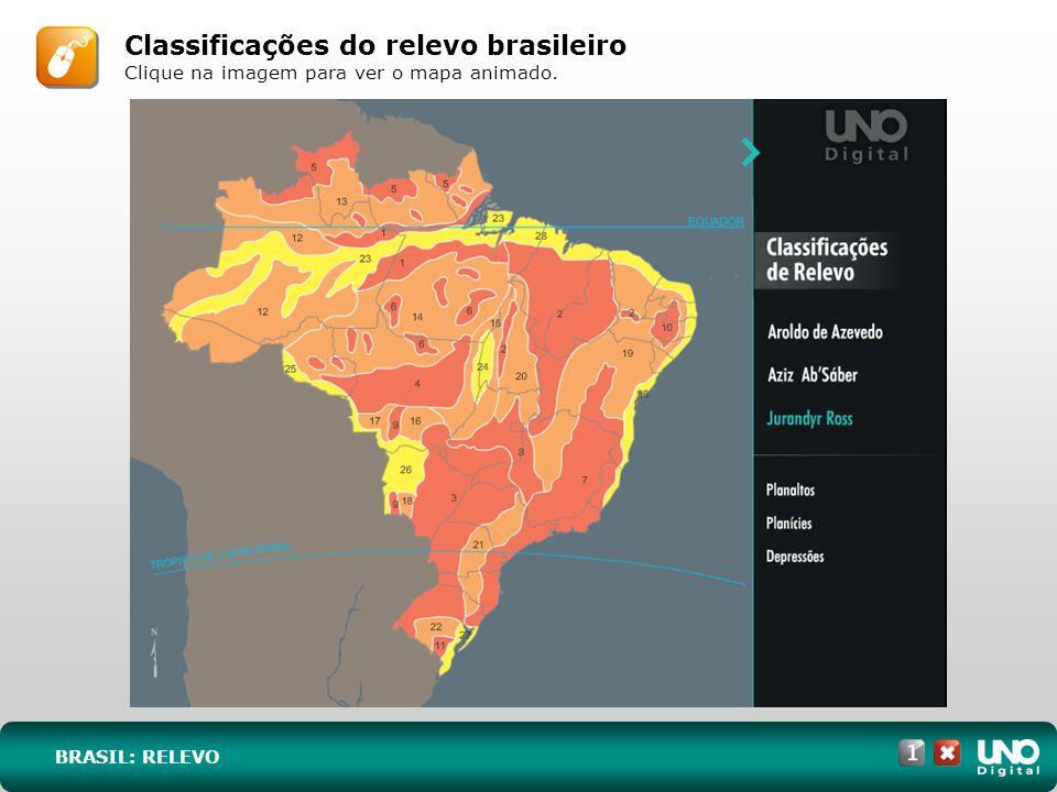 BRASIL: RELEVO Classificações do relevo brasileiro Clique na imagem para ver o mapa animado.