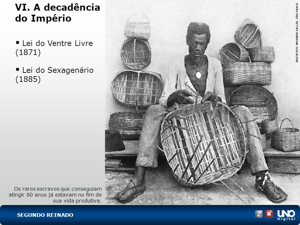 Os raros escravos que conseguiam atingir 60 anos já estavam no fim de sua vida produtiva. INSTITUTO MOREIRA SALLES, SÃO PAULO VI. A decadência do Impé