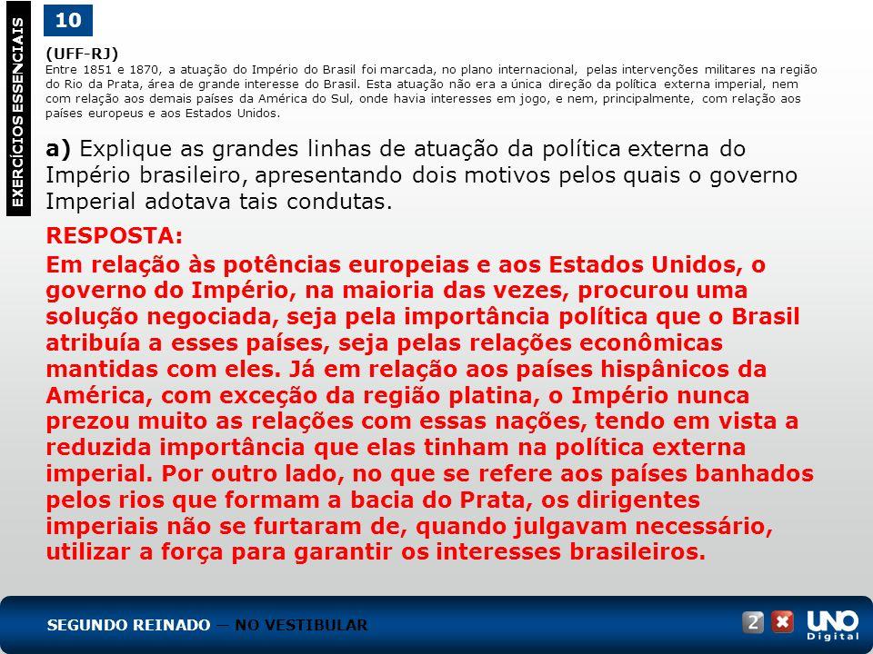 (UFF-RJ) Entre 1851 e 1870, a atuação do Império do Brasil foi marcada, no plano internacional, pelas intervenções militares na região do Rio da Prata