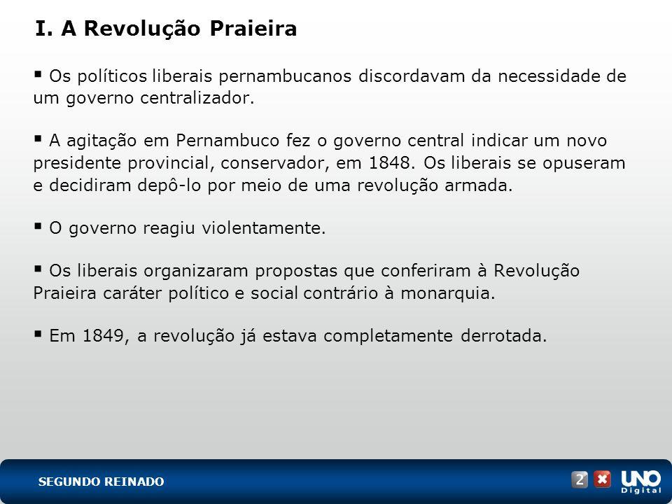 Os políticos liberais pernambucanos discordavam da necessidade de um governo centralizador. A agitação em Pernambuco fez o governo central indicar um
