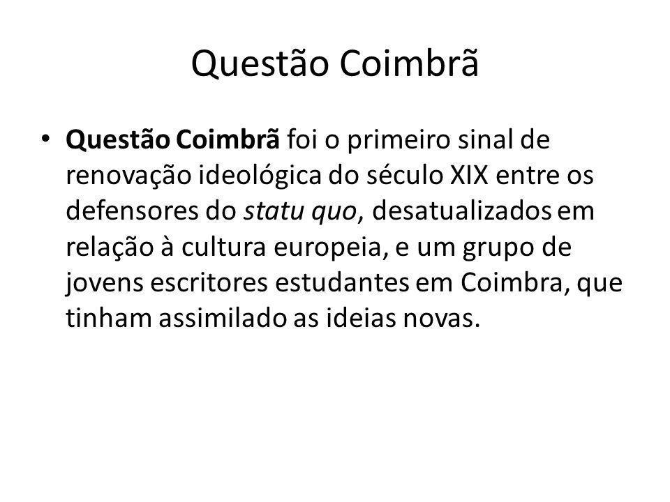 Questão Coimbrã Questão Coimbrã foi o primeiro sinal de renovação ideológica do século XIX entre os defensores do statu quo, desatualizados em relação