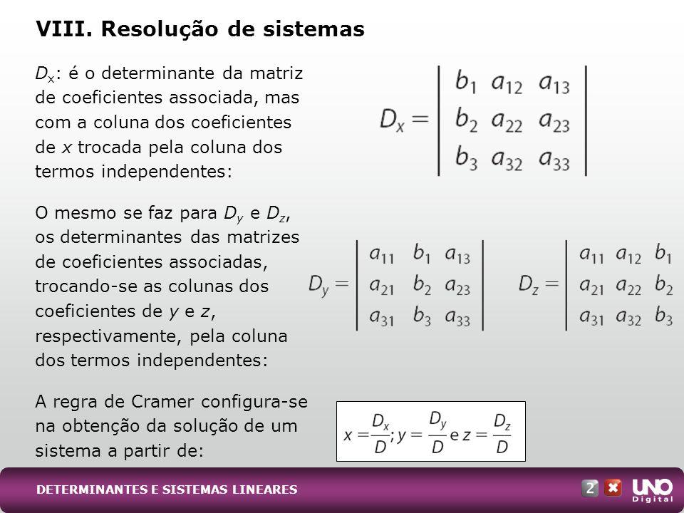se D = 0, o sistema é possível e indeterminado; ou o sistema é impossível.