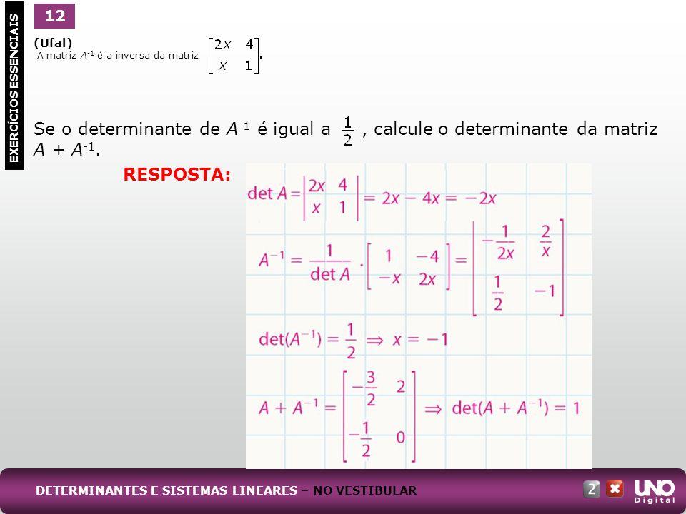 (UFRJ) Dada a matriz A = (a ij ) 2 x 2, tal que encontre o determinante da matriz A.