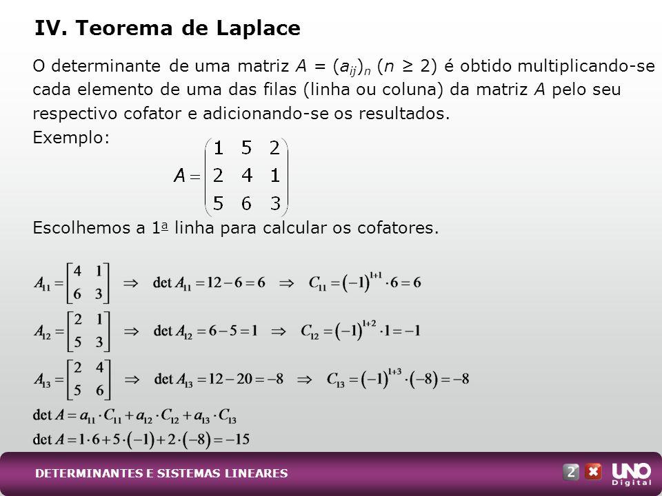 1.O determinante de uma matriz que tem uma fila (linha ou coluna) nula é igual a zero.