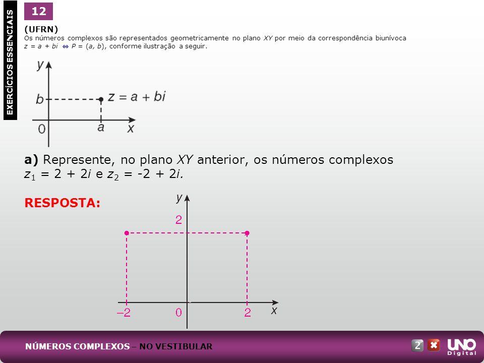 112 b) Represente geometricamente, no mesmo plano, os segmentos de reta Oz 1 e Oz 2 e calcule o ângulo z 1 Ôz 2.