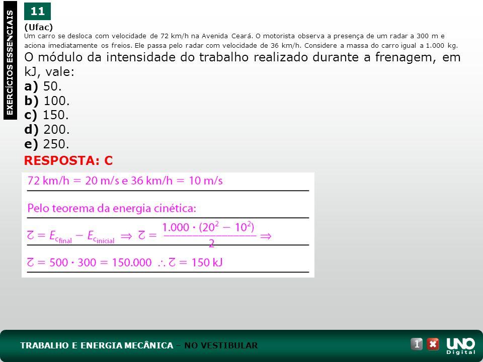 (Ufac) Um carro se desloca com velocidade de 72 km/h na Avenida Ceará. O motorista observa a presença de um radar a 300 m e aciona imediatamente os fr