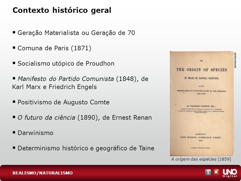 Contexto histórico geral Geração Materialista ou Geração de 70 Comuna de Paris (1871) Socialismo utópico de Proudhon Manifesto do Partido Comunista (1